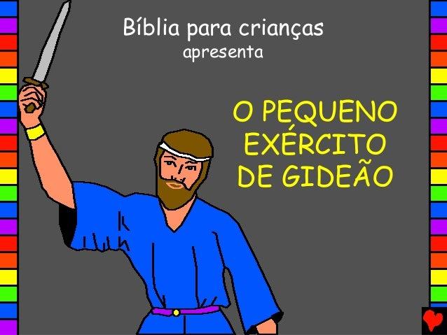 O PEQUENO EXÉRCITO DE GIDEÃO Bíblia para crianças apresenta