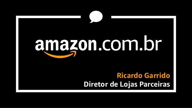 Ricardo Garrido Diretor de Lojas Parceiras
