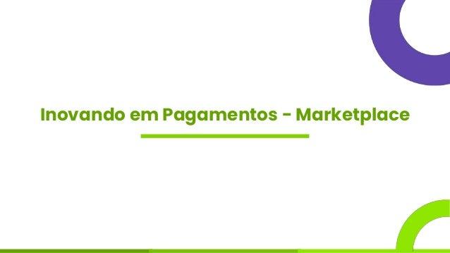 Inovando em Pagamentos - Marketplace