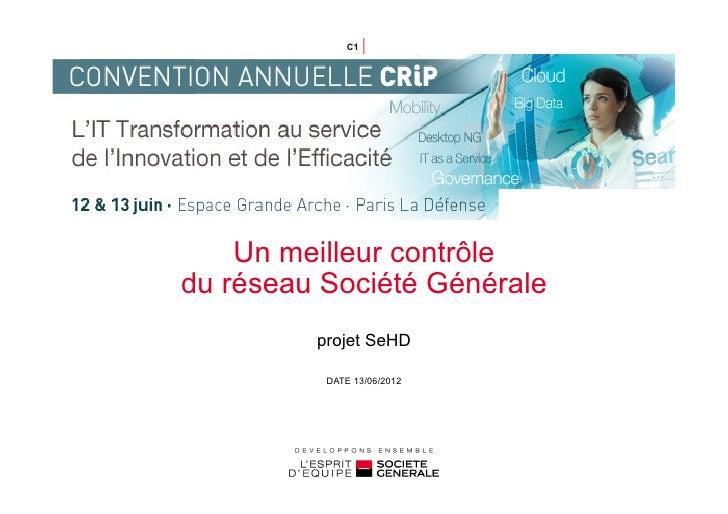 C1      Mathieu Renault – Société Générale      Claire Despeisse – Société Générale    Un meilleur contrôledu réseau Socié...