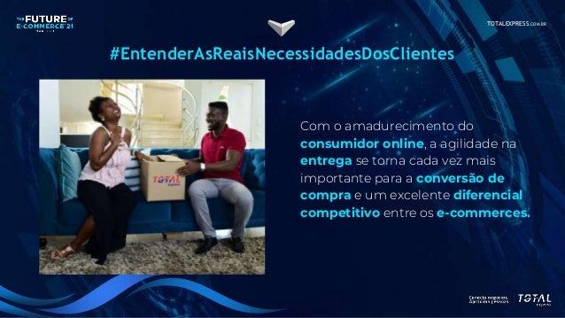 TOTALEXPRESS.COM.BR #EntenderAsReaisNecessidadesDosClientes Com o amadurecimento do consumidor online, a agilidade na entr...