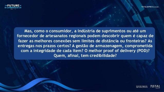 TOTALEXPRESS.COM.BR Mas, como o consumidor, a indústria de suprimentos ou até um fornecedor de artesanatos regionais podem...