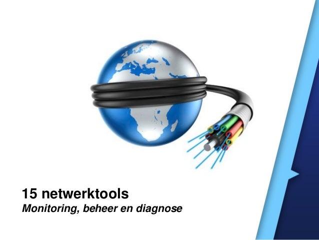 15 netwerktoolsMonitoring, beheer en diagnose