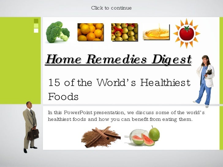 15 of the World's Healthiest Foods <ul><li>In this PowerPoint presentation, we discuss some of the world's healthiest food...