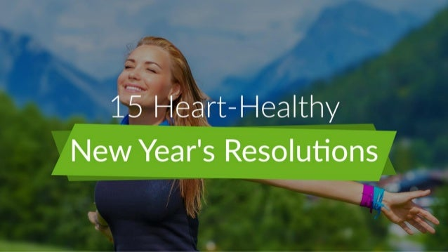15 Heart Healthy New Year's Resolutions