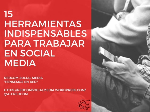 """15 HERRAMIENTAS INDISPENSABLES PARA TRABAJAR EN SOCIAL MEDIA REDCOM SOCIAL MEDIA """"PENSEMOS EN RED"""" HTTPS://REDCOMSOCIALMED..."""