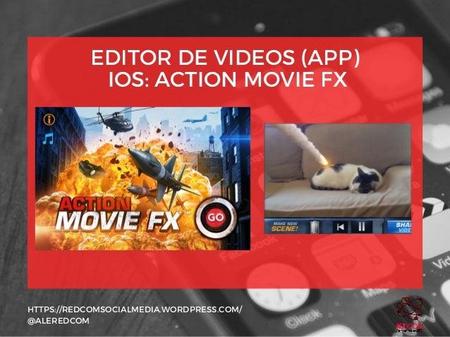 EDITOR DE VIDEOS (APP) IOS: ACTION MOVIE FX HTTPS://REDCOMSOCIALMEDIA.WORDPRESS.COM/ @ALEREDCOM