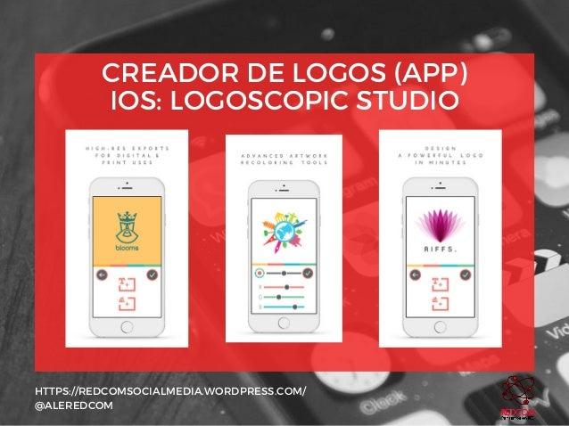 CREADOR DE LOGOS (APP) IOS: LOGOSCOPIC STUDIO HTTPS://REDCOMSOCIALMEDIA.WORDPRESS.COM/ @ALEREDCOM