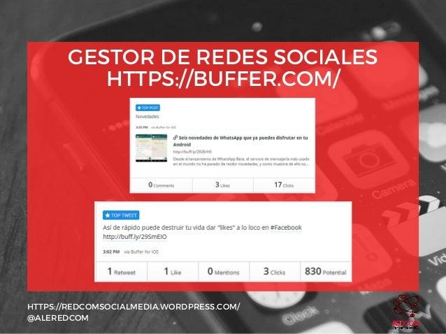 GESTOR DE REDES SOCIALES HTTPS://BUFFER.COM/ HTTPS://REDCOMSOCIALMEDIA.WORDPRESS.COM/ @ALEREDCOM