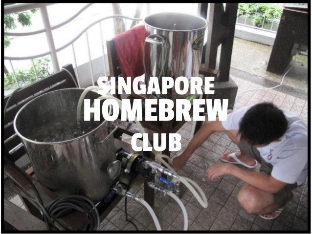 SINGAPORE  HOMEBREW  CLUB
