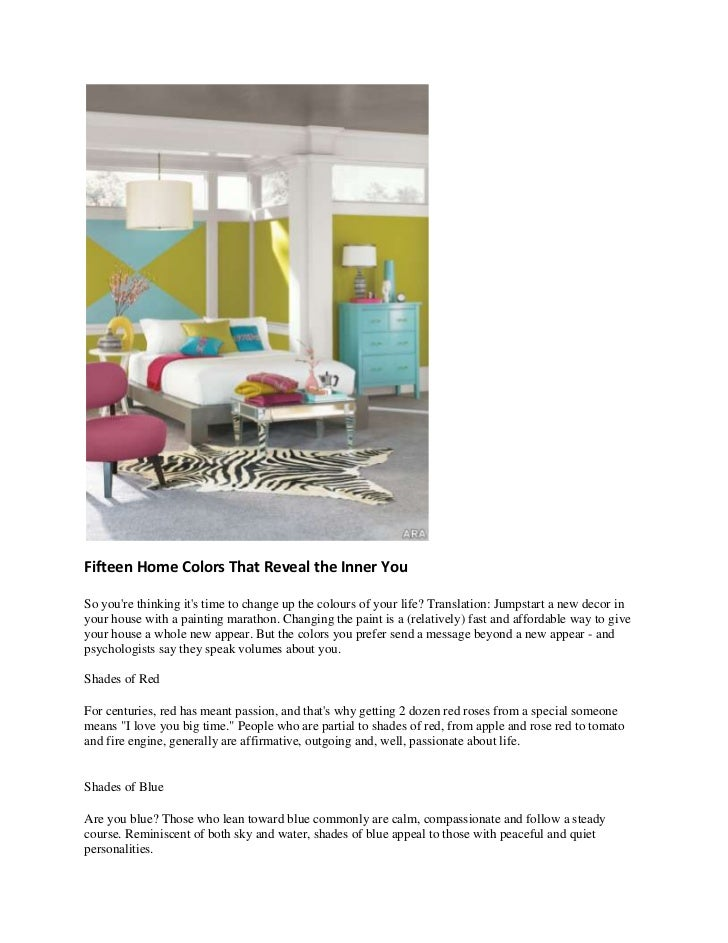 Fifteen Home Colors That Reveal the Inner YouSo youre thinking its time to change up the colours of your life? Translation...