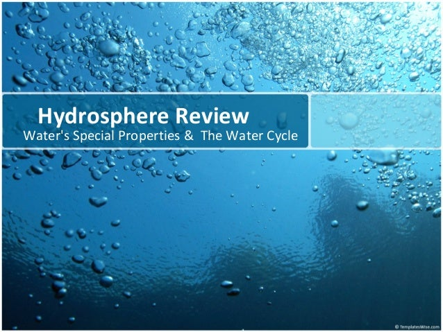 Hydrosphere Review Water's Special Properties & The Water Cycle