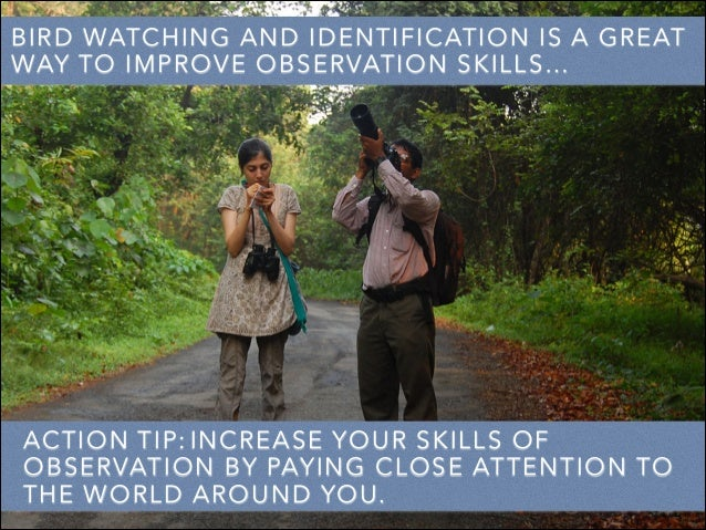 BIRD WATCHING AND IDENTIFICATION IS A GREAT WAY TO IMPROVE OBSERVATION SKILLS… ACTION TIP: INCREASE YOUR SKILLS OF OBSERVA...