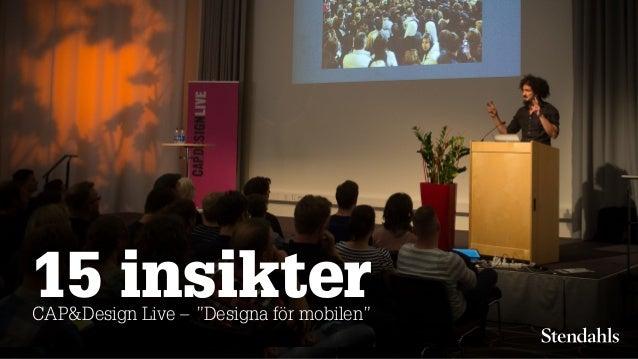"""15 insikterCAP&Design Live –""""Designa för mobilen"""""""