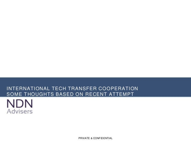 INTERNATIONAL TECH TRANSFER COOPERATION SOME THOUGHTS BASED ON RECENT ATTEMPT PRIVATE & CONFIDENTIAL