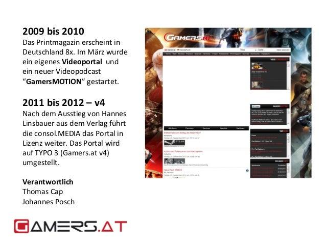 2009 bis 2010  Das Printmagazin erscheint in  Deutschland 8x. Im März wurde  ein eigenes Videoportal und  ein neuer Videop...