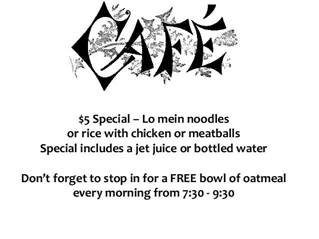 $5 Special – Lo mein noodles or rice with chicken or meatballs Special includes a jet juice or bottled water Don't forget ...