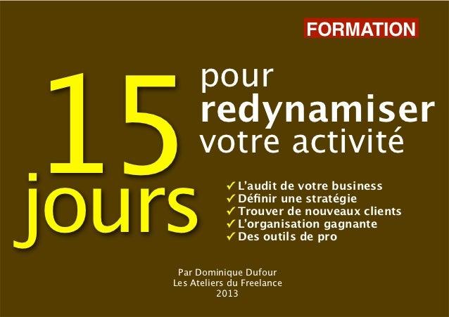 FORMATION 15         pour         redynamiser         votre activitéjours                ✓   L'audit de votre business    ...