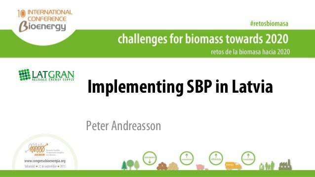 Implementing SBP in Latvia Peter Andreasson