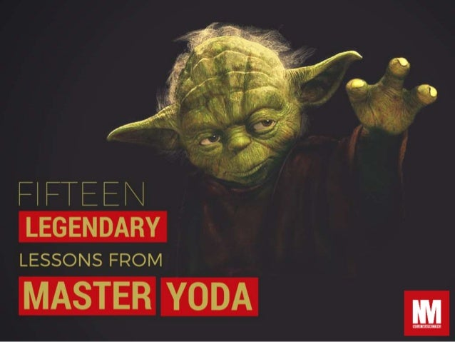 Fifteen Legendary Lesson From Master Yoda.