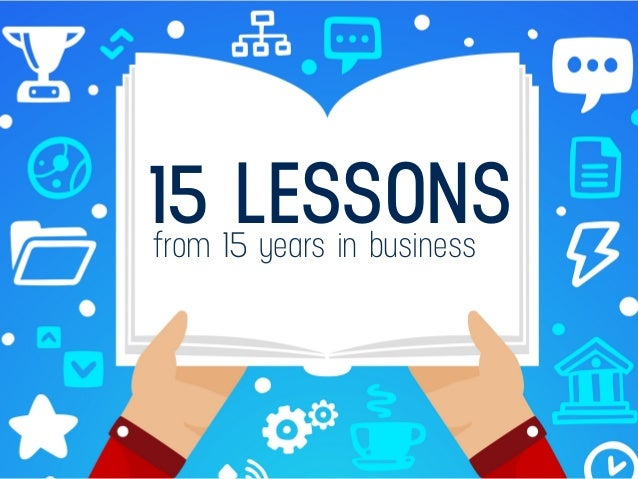 from 15 years in business 15 LESSONS