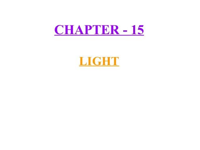 CHAPTER - 15   LIGHT