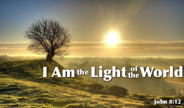 Image result for i am the light of the world