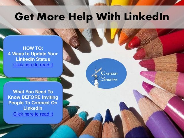 Get More Help With LinkedIn HOW TO: 4 Ways to Update Your LinkedIn Status Click here to read it What You Need To Know BEFO...