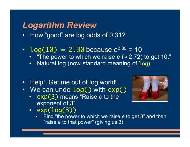 Interpreting Estimates • Let's go from log odds back to regular odds • Baseline odds of recall are 1.36 • 1.36 correct res...