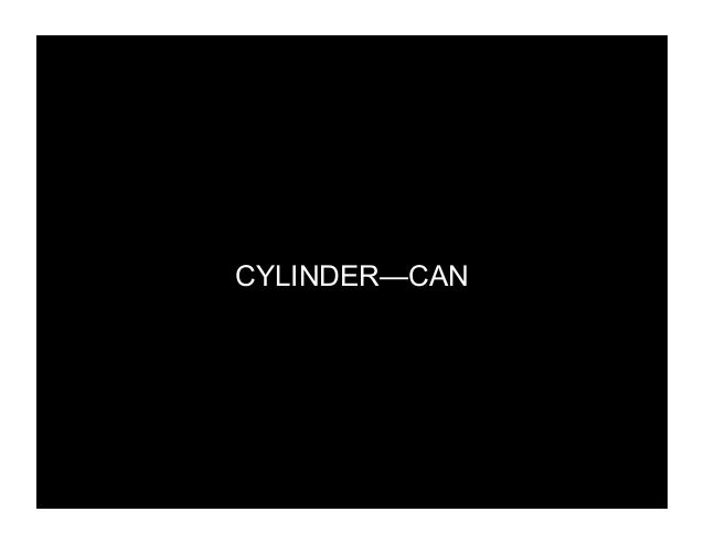 CYLINDER—CAN