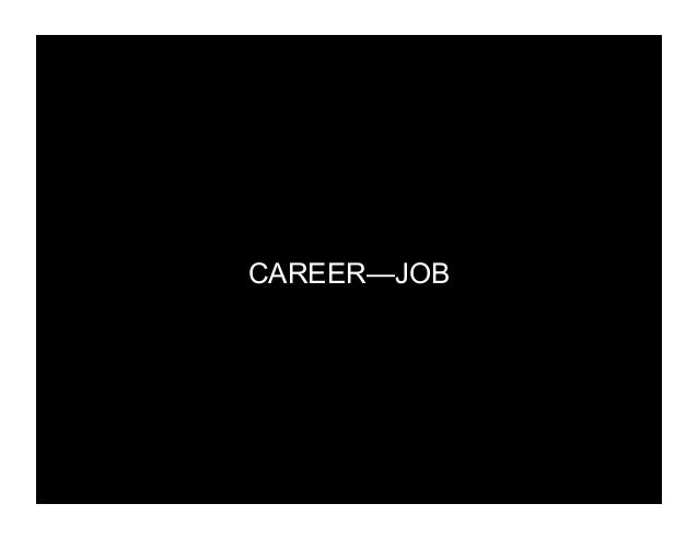 CAREER—JOB