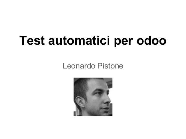 Test automatici per odoo Leonardo Pistone