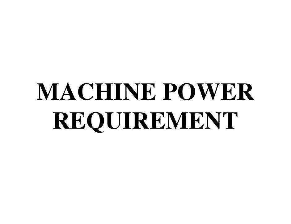 MACHINE POWER REQUIREMENT