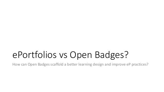 How Open badges can improve the learning experience on eP? How can Open Badges scaffold a better learning design and impro...