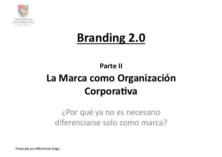 Branding 2.0                                                            Parte II                                 L...