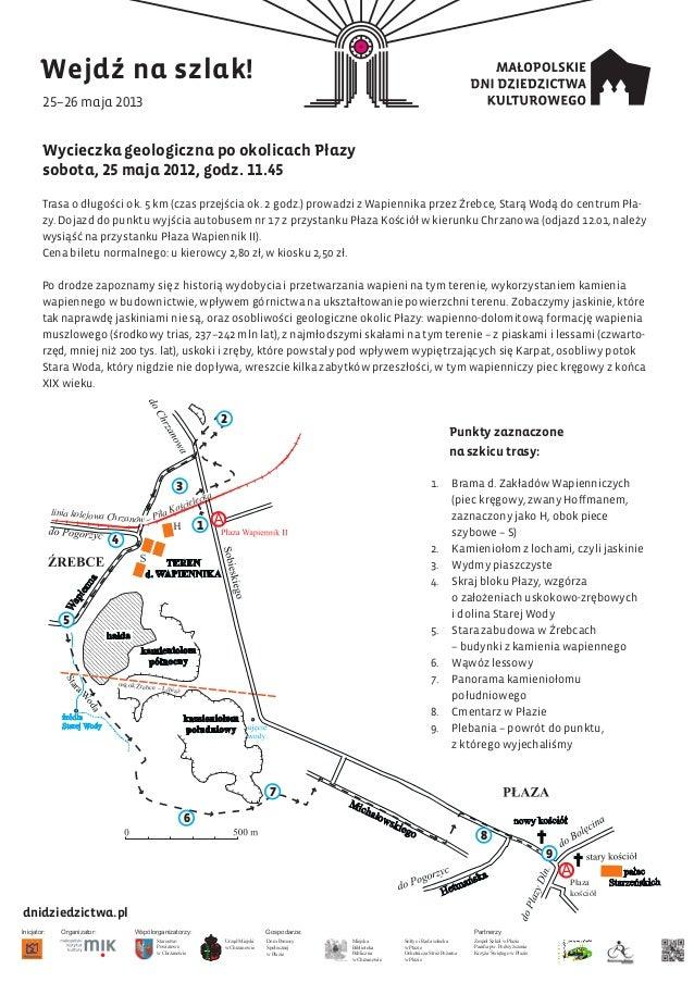Wycieczka geologiczna po okolicach Płazy sobota, 25 maja 2012, godz. 11.45 Trasa o długości ok. 5 km (czas przejścia ok. 2...