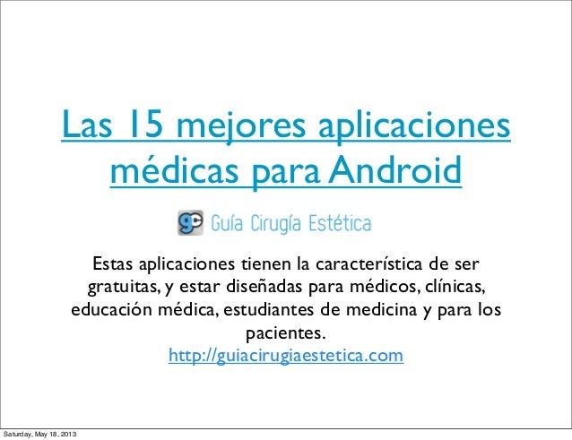 Las 15 mejores aplicacionesmédicas para AndroidEstas aplicaciones tienen la característica de sergratuitas, y estar diseña...
