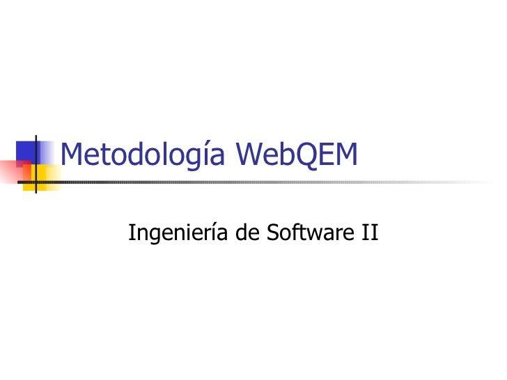 Metodología WebQEM Ingeniería de Software II