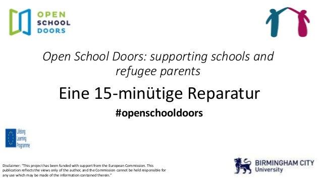 """Open School Doors: supporting schools and refugee parents Eine 15-minütige Reparatur #openschooldoors Disclaimer: """"This pr..."""