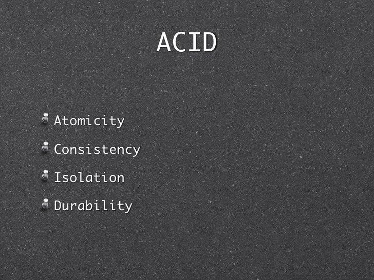 ACIDAtomicityConsistencyIsolationDurability