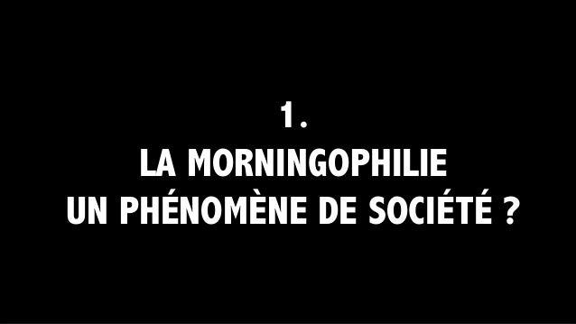 #15MinPasPlus_LesMorningophiles Slide 2