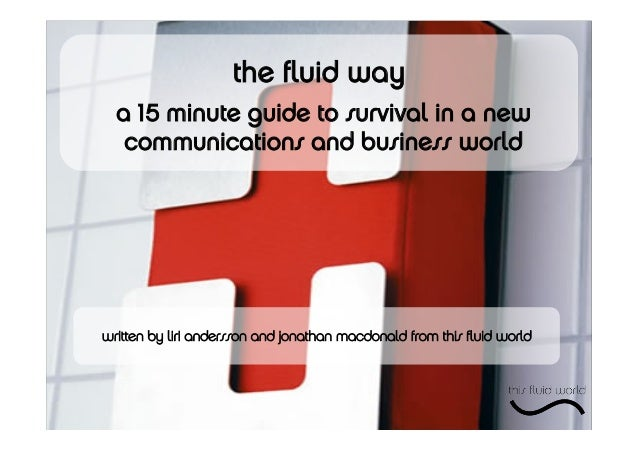 written by liri andersson and jonathan macdonald from this fluid world the fluid way a 15 minute guide to survival in a new ...