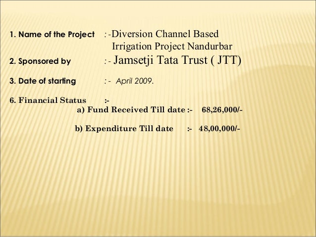 1. Name of the Project   : -Diversion Channel Based                           Irrigation Project Nandurbar2. Sponsored by ...