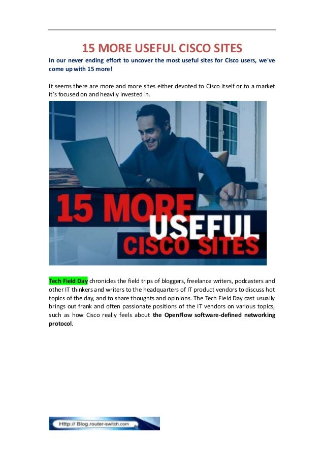 15 MORE USEFUL CISCO SITES In our never ending effort to uncover the most useful sites for Cisco users, we've come up with...
