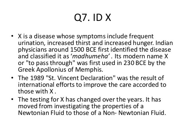 Q7. ID X • X is a disease whose symptoms include frequent urination, increased thirst and increased hunger. Indian physici...