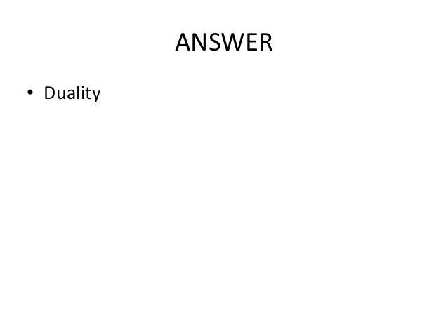 ANSWER • Duality