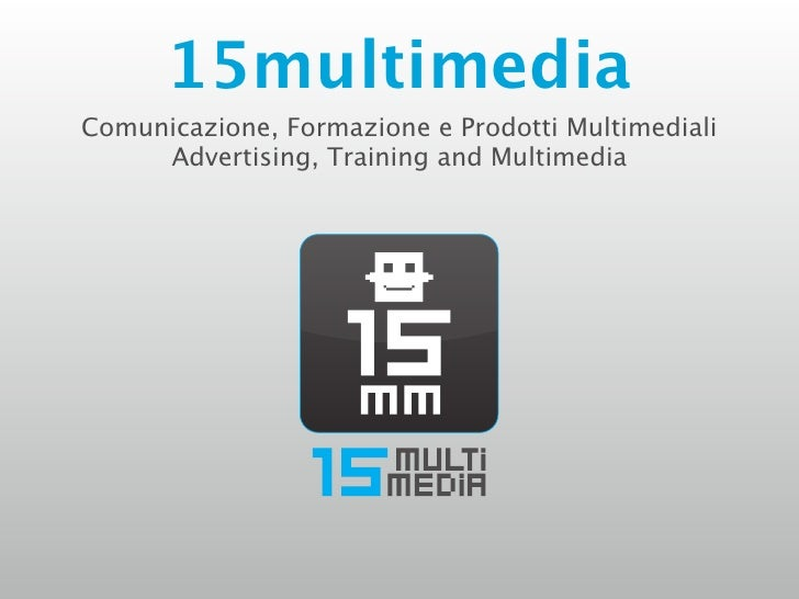 15multimedia Comunicazione, Formazione e Prodotti Multimediali      Advertising, Training and Multimedia