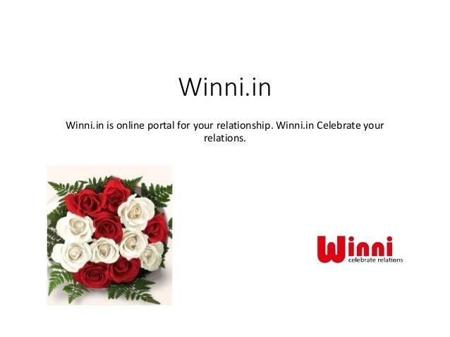 Winni.in Winni.in is online portal for your relationship. Winni.in Celebrate your relations.