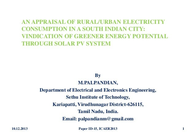 AN APPRAISAL OF RURAL/URBAN ELECTRICITY CONSUMPTION IN A SOUTH INDIAN CITY: VINDICATION OF GREENER ENERGY POTENTIAL THROUG...