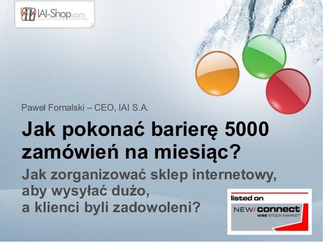 Jak pokonać barierę 5000 zamówień na miesiąc? Jak zorganizować sklep internetowy, aby wysyłać dużo, a klienci byli zadowol...